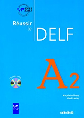 Reussir Le Delf Edition: Livre A2 & CD Audio (French Edition)