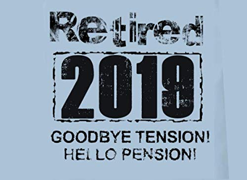 Retired 2019 Goodbye Tension! Hello Pension!: Happy Retirement Guest Book Signatures Registry | Leaving Farewell Party | Write In Keepsake Memory Book | Best Wishes For Future