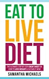 Product review for Eat To Live Diet: The Ultimate Step by Step Cheat Sheet on How To Lose Weight & Sustain It Now