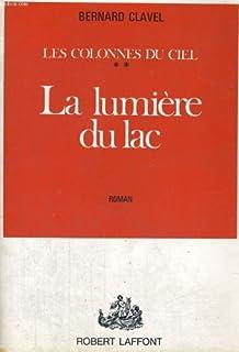 Les colonnes du ciel : [2] : Lumière du lac, Clavel, Bernard