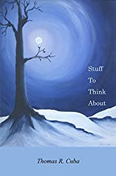 Stuff to Think About: A Collection of Essays