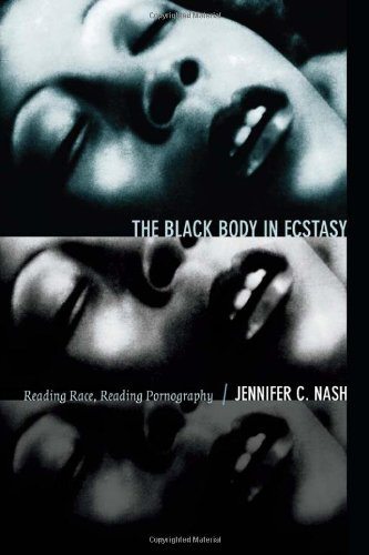 Download The Black Body in Ecstasy: Reading Race, Reading Pornography (Next Wave: New Directions in Women's Studies) ebook