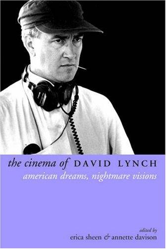 The Cinema of David Lynch : American Dreams, Nightmare Visions (Directors' Cuts)