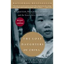 The Lost Daughters of China: Adopted Girls, Their Journey to America, and the Search for a Missing Past: Adopted Girls, Their Journey to America, and the Search fora Missing Past
