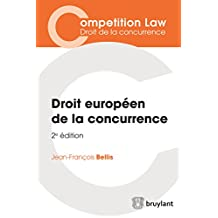 Droit européen de la concurrence: Cet ouvrage, entièrement mis à jour, présente de façon synthétique une introduction au droit européen de la concurrence ... de la concurrence) (French Edition)