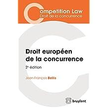 Droit européen de la concurrence: Cet ouvrage, entièrement mis à jour, présente de façon synthétique une introduction au droit européen de la concurrence ... de la concurrence (French Edition)