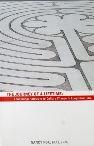 The Journey of a Lifetime: Leadership Pathways to Culture Change in Long-Term Care