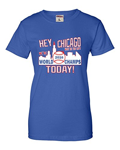 Large Royal Womens Hey Chicago We're World Champs Today T-Shirt