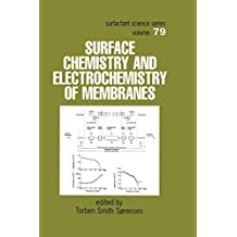 Surface Chemistry and Electrochemistry of Membranes (Surfactant Science Book 79)