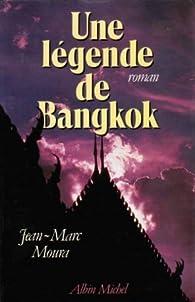 Une Légende de Bangkok par Jean-Marc Moura