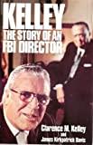 img - for Kelley: The Story of an FBI Director book / textbook / text book