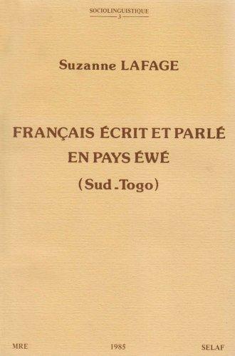 Francais ecrit et parle en pays ewe (Sud-Togo). SOC3 (Societe d'Etudes Linguistiques et...