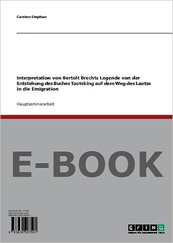 Interpretation Von Bertolt Brechts Legende Von Der Entstehung Des
