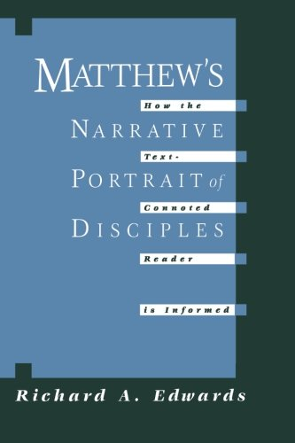(Matthew's Narrative Portrait of Disciples: How The Text-Connoted Reader Is Informed)