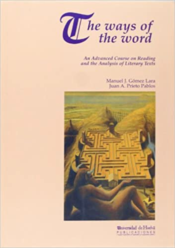 The ways of the word: An advanced course on reading and the analysis of literary texts