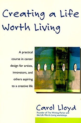 Creating a Life Worth Living (Best Jobs For Aspiring Writers)