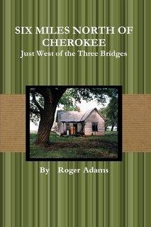 SIX MILES NORTH OF CHEROKEE ebook