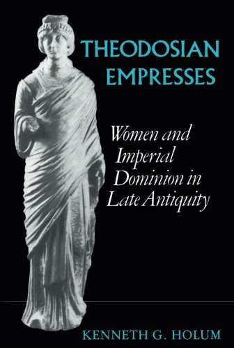 Theodosian Empresses (Transformation of the Classical Heritage)