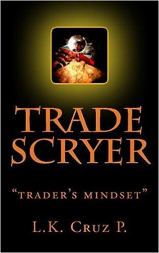 Trade Scryer: Traders Mindset (Penny Scryer): L K Cruz P ...