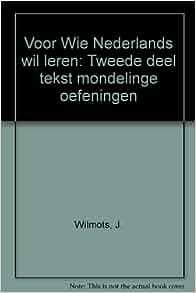 Voor Wie Nederlands wil leren: Tweede deel tekst