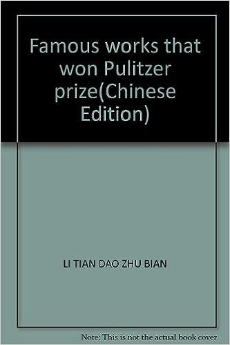 Famous Works That Won Pulitzer Prize LI TIAN DAO ZHU BIAN