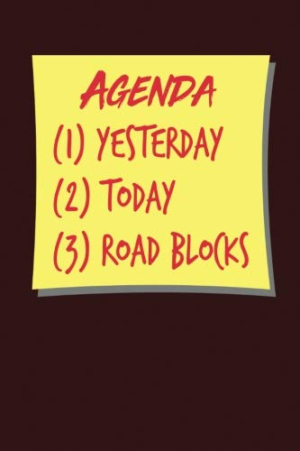 Agenda (1) Yesterday (2) Today (3) Road Blocks: Dark Red, Yellow & Red Design, Blank College Ruled Line Paper Journal Notebook for Project Managers ... Book: Journal Diary For Writing and Notes)