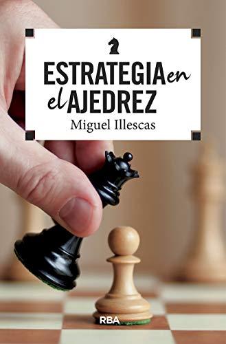 Estrategia en el ajedrez (PRÁCTICA)