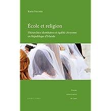 École et religion: Hiérarchies identitaires et égalité citoyenne en République d'Irlande (Littérature et civilisation irlandaises)