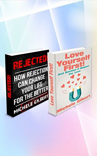The Love Yourself More And Rejected Romance Box Set: Become A Magnet For Love And How Rejection Can Change Your Life For The Better (Love, Manifesting,Rejected Romance, Series)