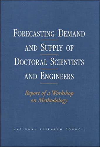 Book Forecasting Demand and Supply of Doctoral Scientists and Engineers: Report of a Workshop on Methodology (The compass series)
