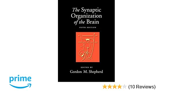 The synaptic organization of the brain 9780195159561 medicine the synaptic organization of the brain 9780195159561 medicine health science books amazon fandeluxe Images