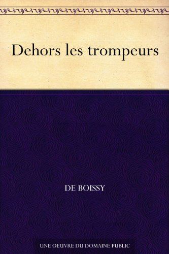 Dehors les trompeurs (French Edition)