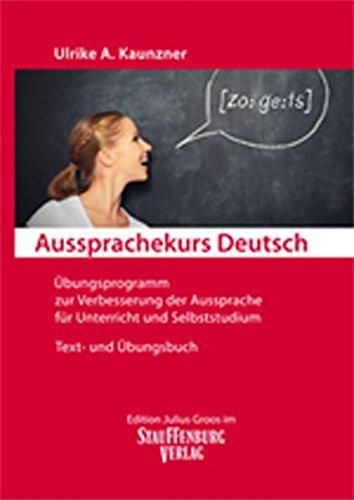 aussprachekurs-deutsch-bungsprogramm-zur-verbesserung-der-aussprache-fr-unterricht-und-selbststudium-text-und-bungsbuch
