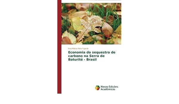 Economia do sequestro de carbono na Serra de Baturité - Brasil (Portuguese Edition) (Portuguese) Paperback – July 21, 2014