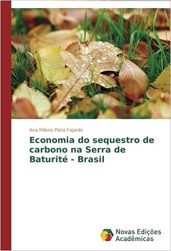 Economia do sequestro de carbono na Serra de Baturité - Brasil (Portuguese Edition): Ana Milena Plata Fajardo: 9783639684643: Amazon.com: Books