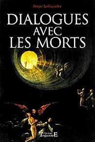Dialogues avec les morts par Serge Le Guyader