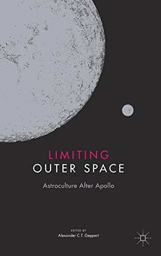 Limiting Outer Space: Astroculture After Apollo (Palgrave Studies in the History of Science and Technology)