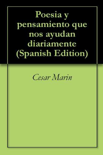 Poesia  y pensamiento que nos ayudan diariamente (Spanish Edition)