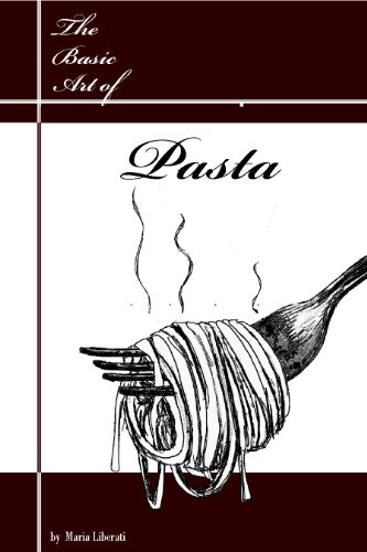 The Basic Art of Pasta (The Basic Art of Italian Cooking)