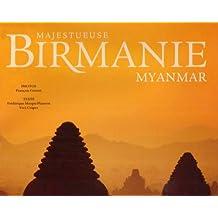 MAJESTUEUSE BIRMANIE : MYANMAR