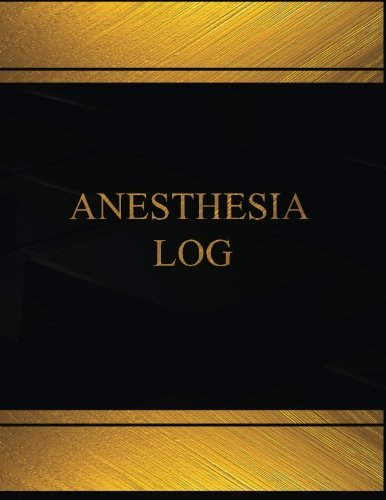 Read Online Anesthesia (Log Book, Journal - 125 pgs, 8.5 X 11 inches): Anesthesia Logbook (Black  cover, X-Large) (Centurion Logbooks/Record Books) ebook