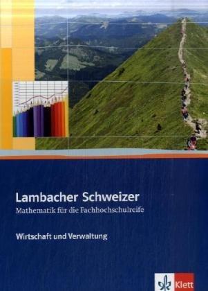 Lambacher Schweizer Mathematik für die Fachhochschulreife: Wirtschaft und Verwaltung (Lambacher Schweizer für die Fachhochschulreife)