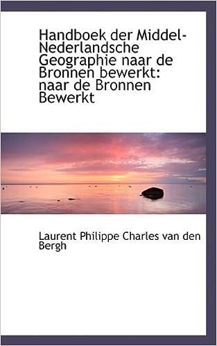 Handboek der Middel-Nederlandsche Geographie naar de Bronnen bewerkt