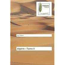 Algérie - Tome II