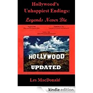 Hollywood's Unhappiest Endings: Legends Never Die Updated
