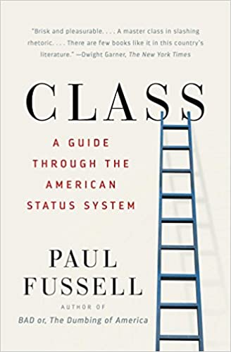 82e5f6e06 Class: A Guide Through the American Status System: Paul Fussell ...