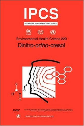 Dinitro-ortho-cresol (Environmental Health Criteria Series) by World Health Organisation Staff