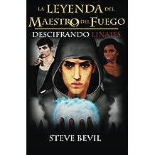 Descifrando Linajes (La Leyenda del Maestro del Fuego) (Volume 2) (Spanish Edition)