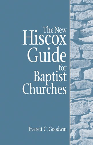 The new hiscox guide for baptist churches kindle edition by edward the new hiscox guide for baptist churches by hiscox edward everett c fandeluxe Gallery