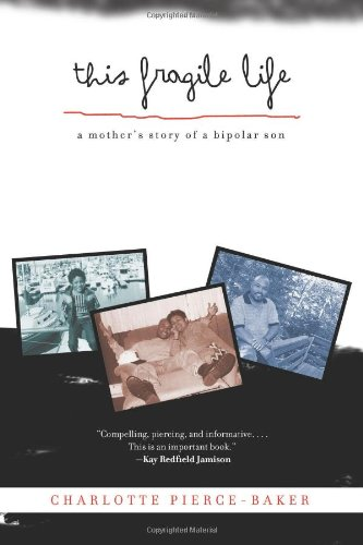 Search : This Fragile Life: A Mother's Story of a Bipolar Son